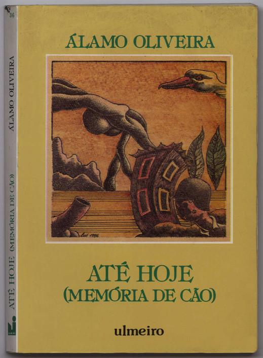 """Até hoje : memória de cão / Álamo Oliveira. - 1.ª ed. - [S.l.] : Ulmeiro, 1986. - 180, [4] p. ; 21 cm. - (Imagem do Corpo ; 36)  Col. particular Álamo Oliveira  Prémio """"Maré Viva"""" (ficção narrativa), da Câmara Municipal do Seixal."""