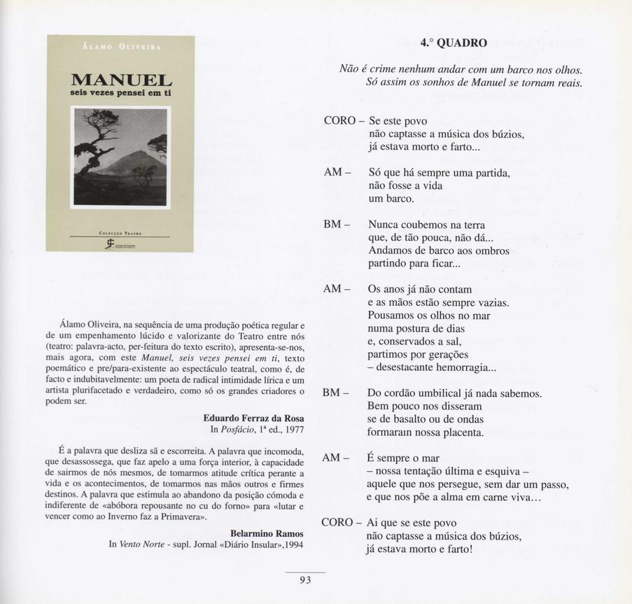 """Manuel seis vezes pensei em ti / Álamo Oliveira. - 2.ª ed. - Ponta Delgada : Jornal de Cultura, 1994. - 126, [1] p. ; 21 cm. - (Teatro)  Imagem retirada do livro """"O meu coração é assim""""."""