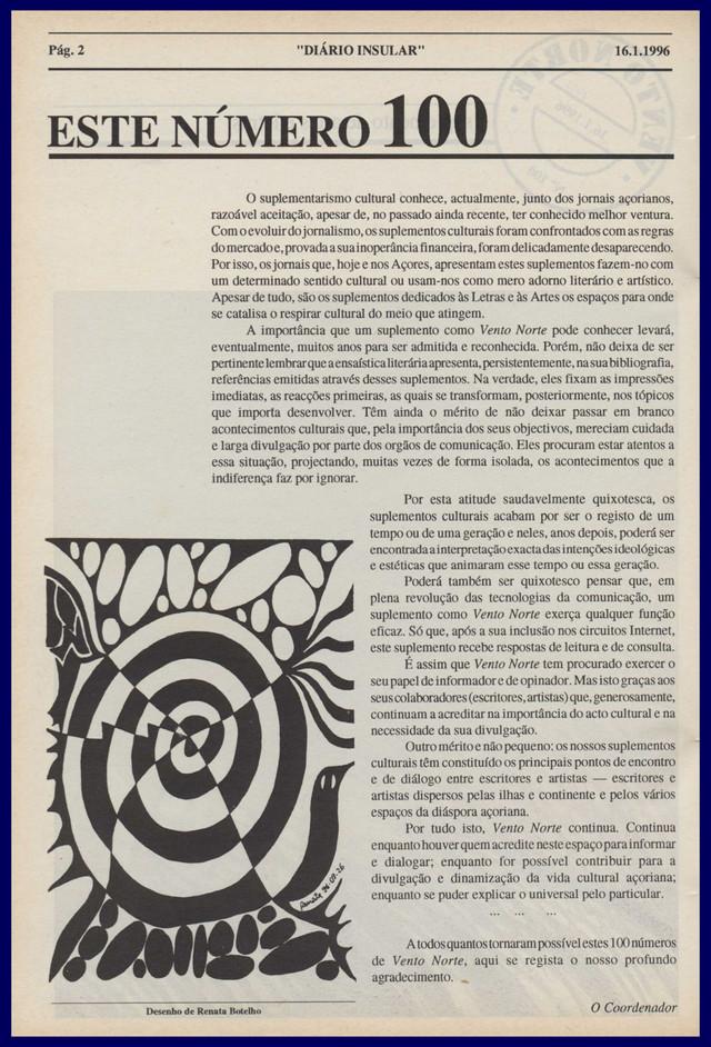 Este número 100 / o coordenador In: Diário Insular. Vento Norte. - Angra do Heroísmo. - N.º 100 (16 jan. 1997) p. 2 Cria e coordena este suplemento cultural entre 18 de março de 1993 e 24 de março de 2011, num total de 450 números.  Col. particular Álamo Oliveira