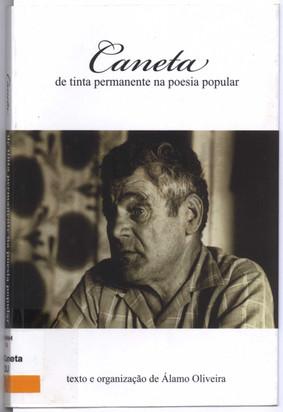 Caneta de tinta permanente na poesia popular / texto e org. de Álamo Oliveira ; capa Rui Melo. - [Angra do Heroísmo] : A. Oliveira, 2012. - 145, [2] : il., fot. ; 22 cm