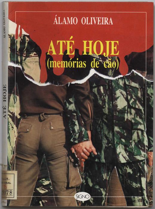 Até hoje : memórias de cão / Álamo Oliveira. - Angra do Heroísmo : Signo, 1988. - 173 p. ; 22 cm