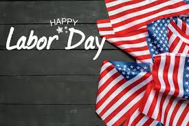 Wishing Everyone A Safe & Happy Labor Day