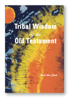 Tribal Wisdom of the Old Testament
