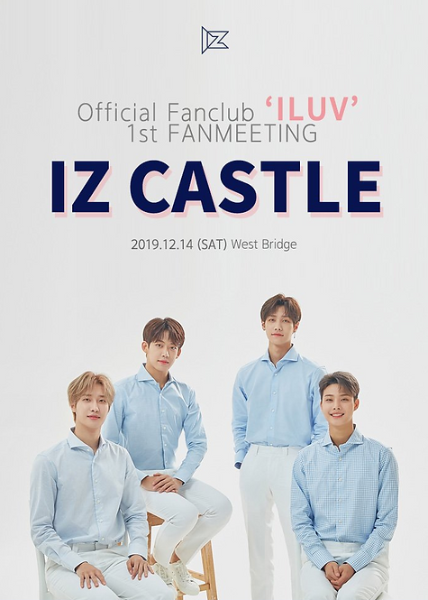 【予約】아이즈(IZ)公式ファンクラブ(ILUV)1stファンミーティング 〈IZ CASTLE〉