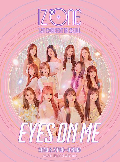 <追加公演> IZ*ONE 1STコンサート<EYES ON ME>inソウル