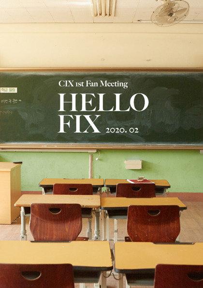 """【予約】CIX 1st Fan Meeting """"HELLO, FIX"""""""