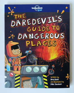 Daredevils guide to Dangerous Places / Lonely Planet Kids