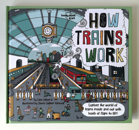 How trains work / Lonely Planet Kids