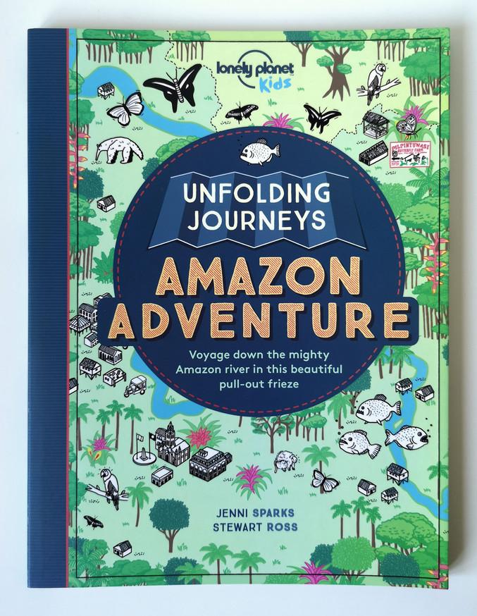 Unfolding journeys Amazon Adventure / Lonely Planet Kids