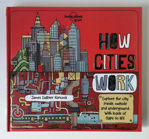 How cities work / Lonely Planet Kids
