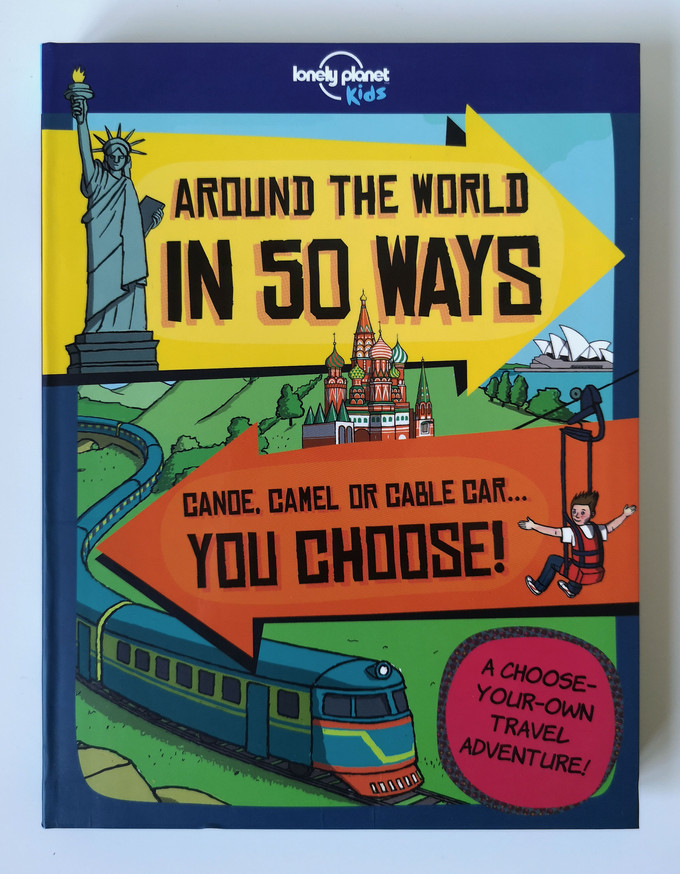 Around the World in 50 Ways / Lonely Planet Kids