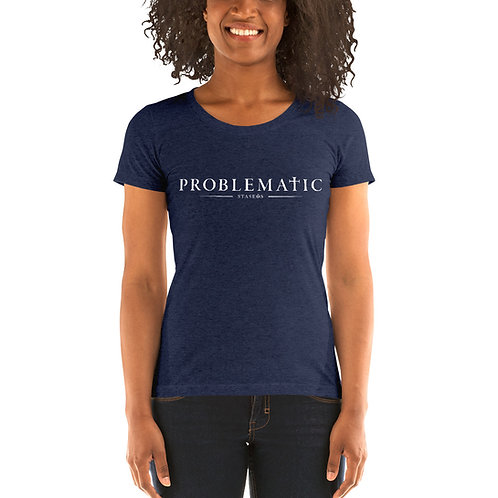 "Ladies' ""Problematic"" Short Sleeve T-Shirt"