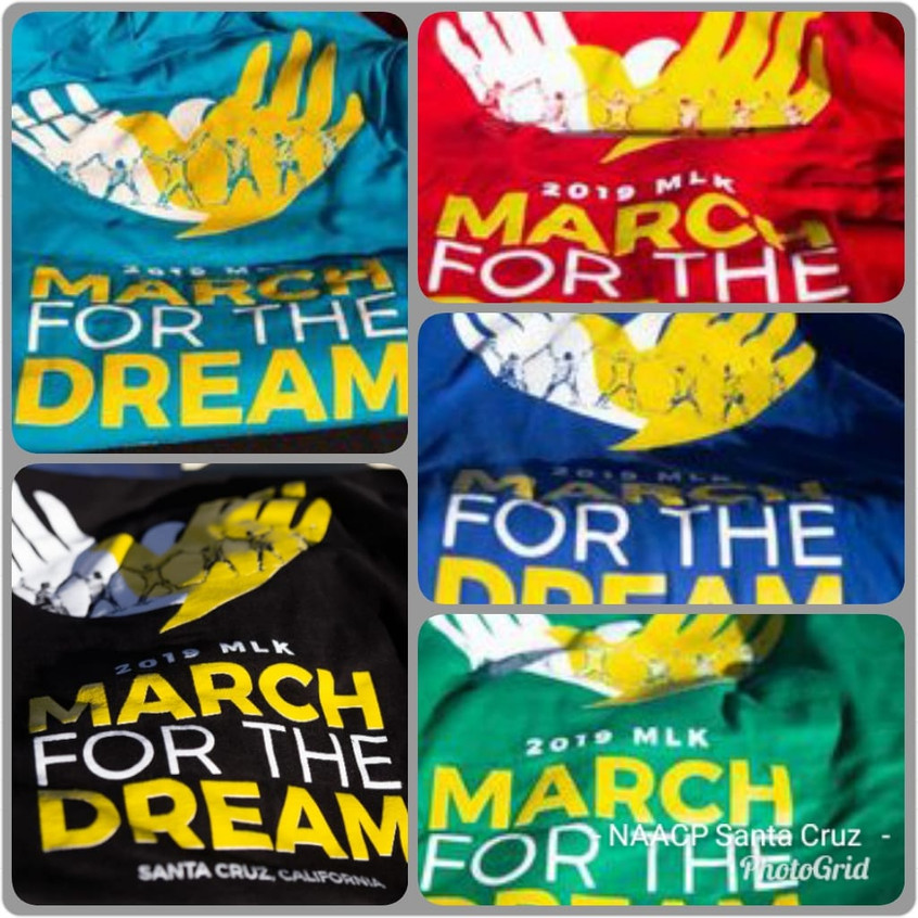2019 MLK March for the Dream  Justice. Equality. Love.  Commemorative  T shirts are available Email: naacpsantacruz@gmail.com