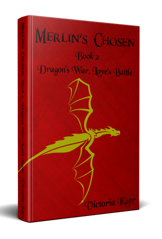 Merlin's Chosen Book 2 Dragon's War, Love's Battle
