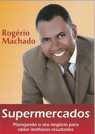 CTDE - Rogerio Machado - Planejando o seu Supermercado