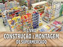 Livro Construção e Montagem de Supermercado