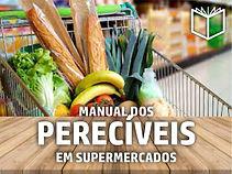 Manual dos Pereciveis em Supermercado