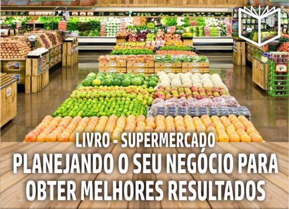 Supermercados - Planejando o seu negócio para obter melhores resultados