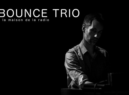 BOUNCE TRIO à la Maison de la Radio