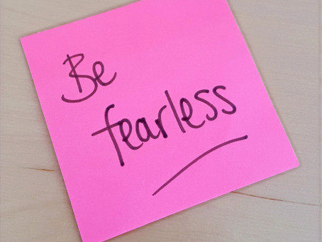 Why it pays to be fearless