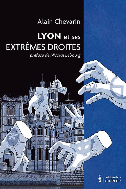 Alain CHEVARIN - Lyon et ses extrêmes droites