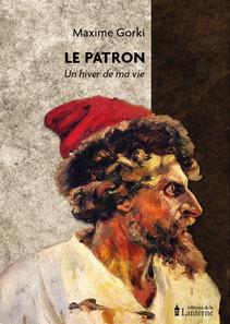 Le Patron, de Maxime Gorki : une réédition et un projet éditorial