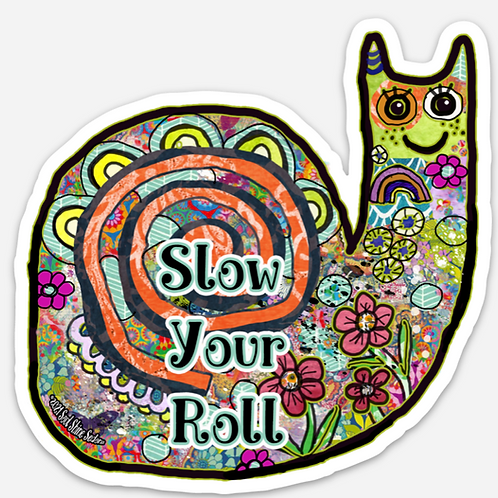 Slow your Roll Snail Sticker