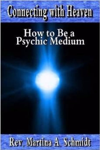 Connecting with Heaven: How to be a Psychic Medium