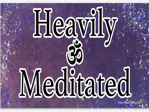 Heavily Meditated Bumper Sticker