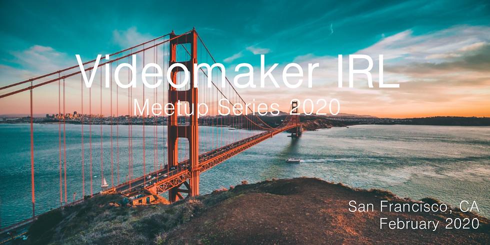 Videomaker IRL | San Francisco 2020