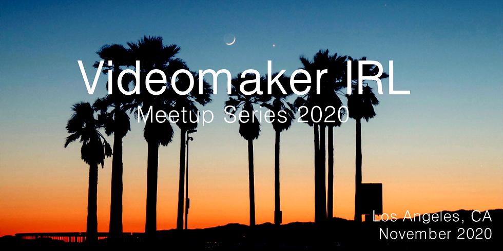 Videomaker IRL | Los Angeles 2020