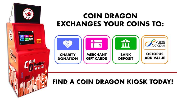 換幣龍 Coin Dragon Hong Kong Coin Exchange Kiosk. Turn your coins into real value: Octopus Card Top-up, Bank Transfer, and Charity.
