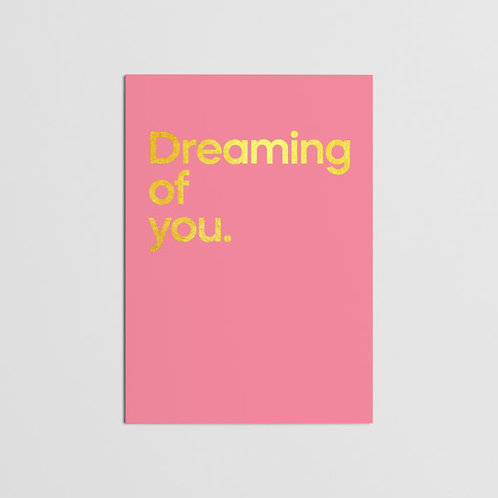 DREAMING OF YOU CARDS