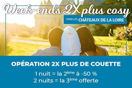 Promotion - Week end 2x plus cosy dans les chateau de la loire, 1nuit = la 2eme à -50% / 2nuits = la 3eme offerte