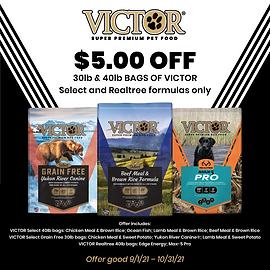 Save $5.00 on 30lb and 40lb Bags of Victor Select line and Realtree line.