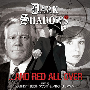 Dark Shadows -and Red All Over - U direc