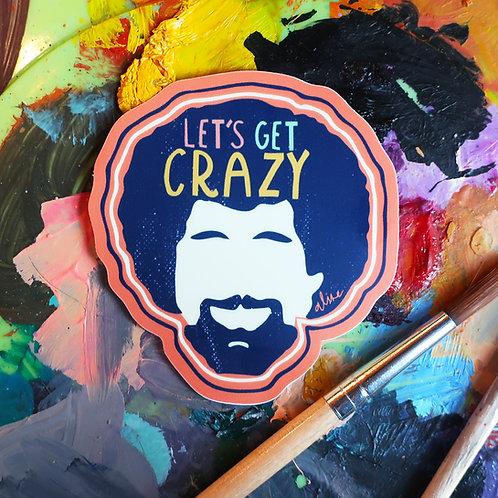 Let's Get Crazy Sticker