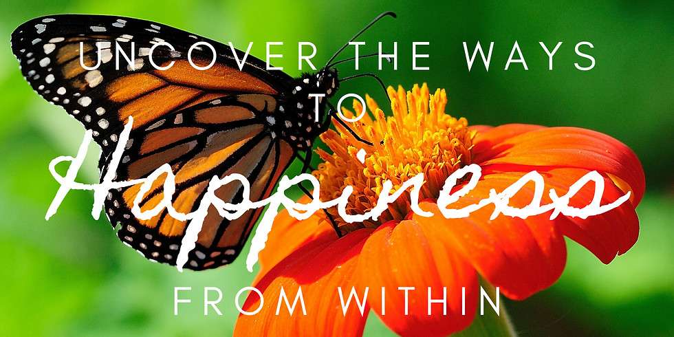 Uncover the Ways to Happiness from Within