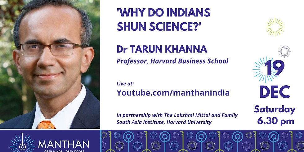 Manthan with Tarun Khanna on Why Do Indians Shun Science?