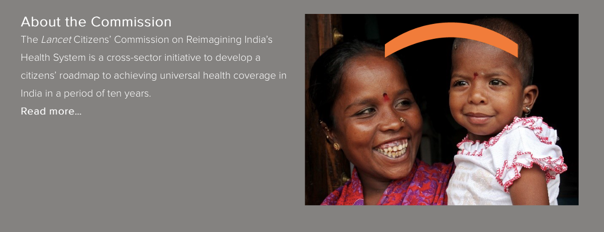 The Lancet Citizens' Commission on Reimagining India's Health System