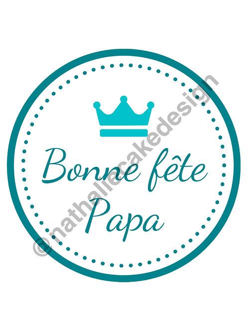 """Impression Alimentaire """"Bonne Fête Papa"""" Disque 20 cm"""