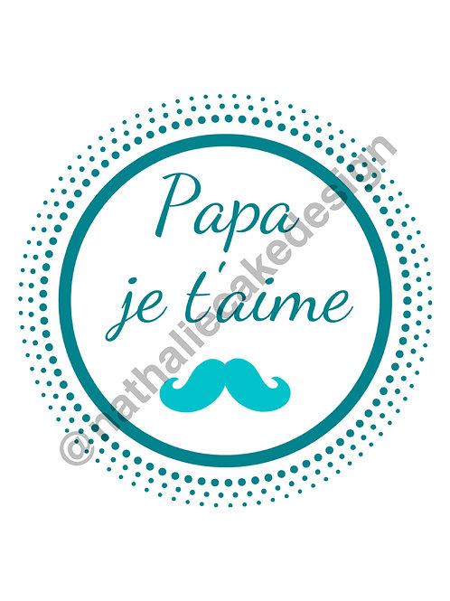 """Impression Alimentaire """"Papa Je t'aime"""" Disque 20 cm"""