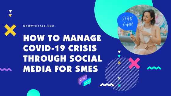 How to manage Coronavirus (COVID-19) crisis through Social Media for SMEs