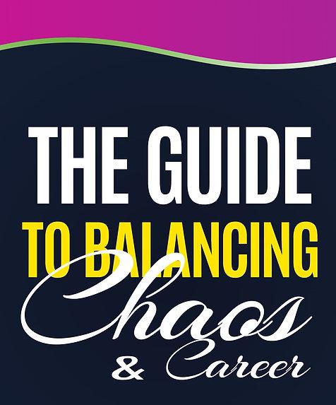 The Guide to Balancing Chaos & Career (Bulk Order)