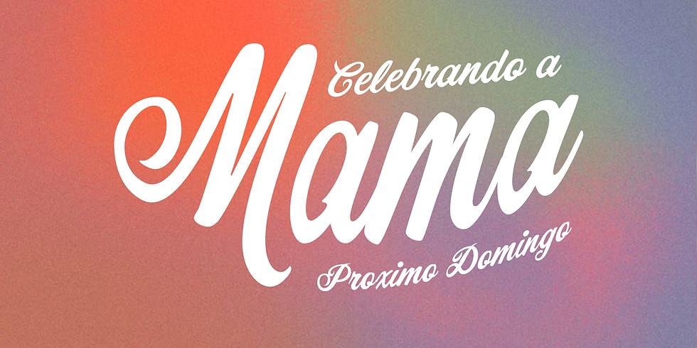 Celebrando a Mama
