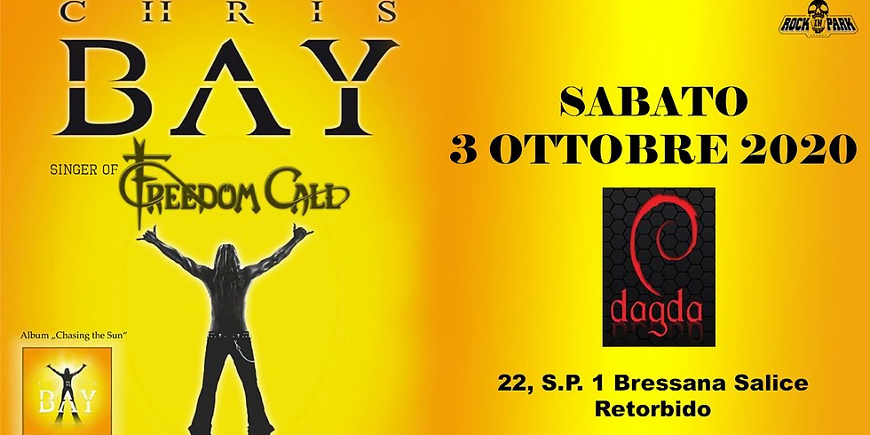 1° spettacolo CHRIS BAY (FREEDOM CALL)
