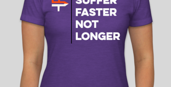 Women's Suffer Faster (Available in long sleeve)