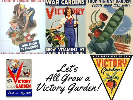 Let's All Grow a Victory Garden!
