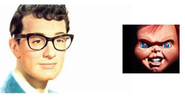 Buddy Holly to Chucky