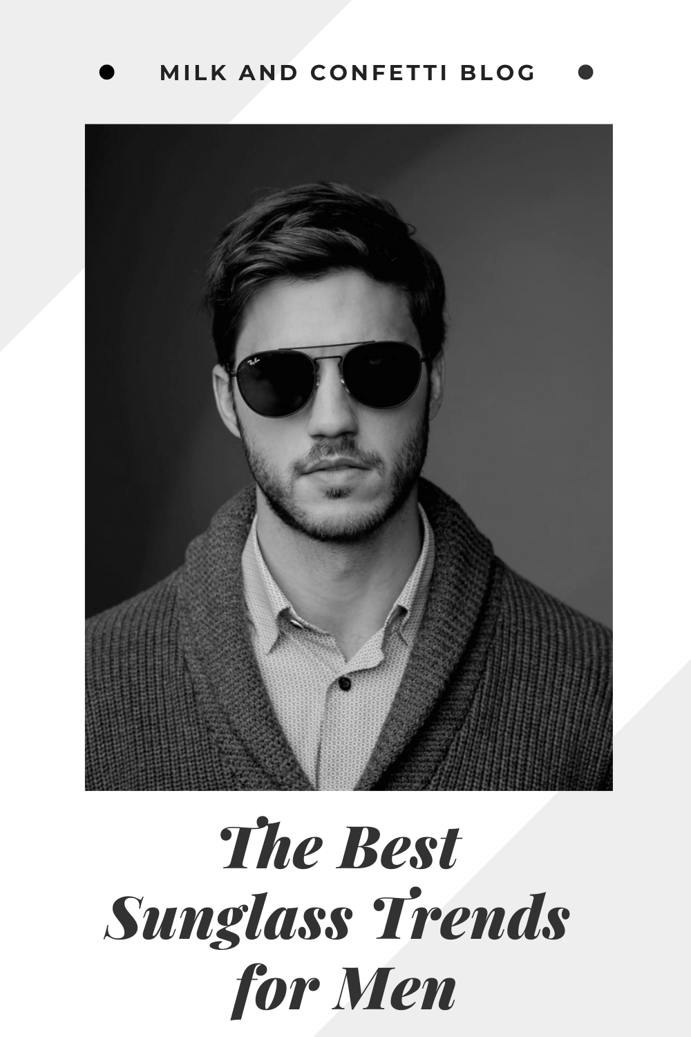 The top sunglasses trends for men.